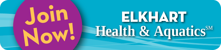Join Now! Elkhart Health and Aquatics